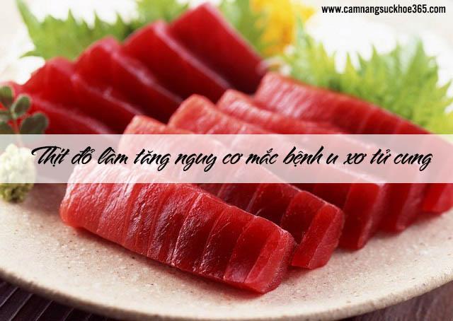 Hạn chế thịt đỏ cũng là biện pháp phòng ngừa u xơ tử cung
