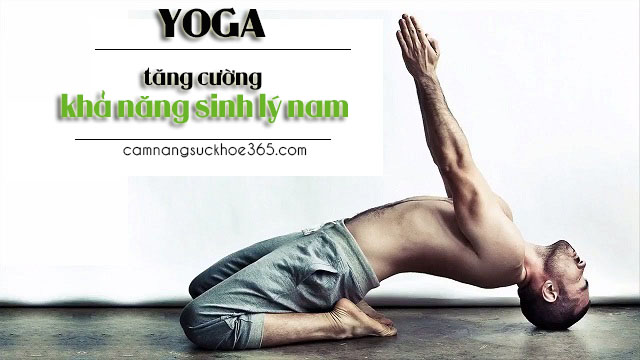 bài tập yoga giúp tăng cường sinh lý