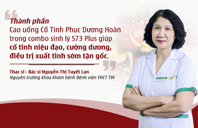Bác sĩ Nguyễn Thị Tuyết Lan đánh giá cao về chế phẩm đặc biệt Cao uống cố tinh trong combo s73 Plus