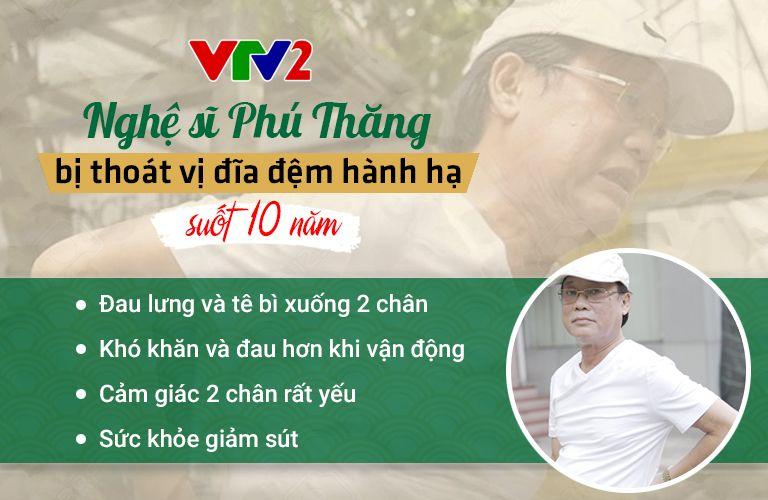 Sau sự nghiệp thành công ít ai biết rằng nghệ sĩ Phú Thăng sống chung với thoát vị đĩa đệm suốt 10 năm