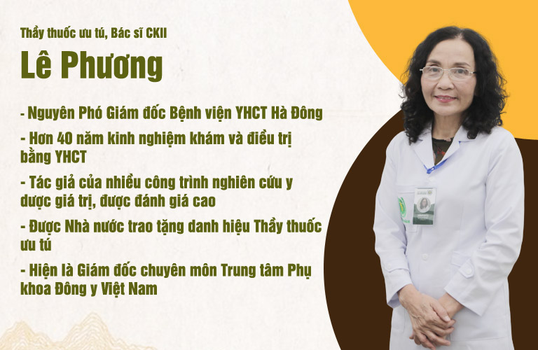 Bác sĩ Lê Phương đã có hơn 40 năm kinh nghiệm trong khám và điều trị bệnh phụ khoa