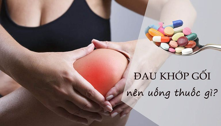Có thể uống thuốc gì khi bị đau khớp gối để cải thiện tốt triệu chứng?