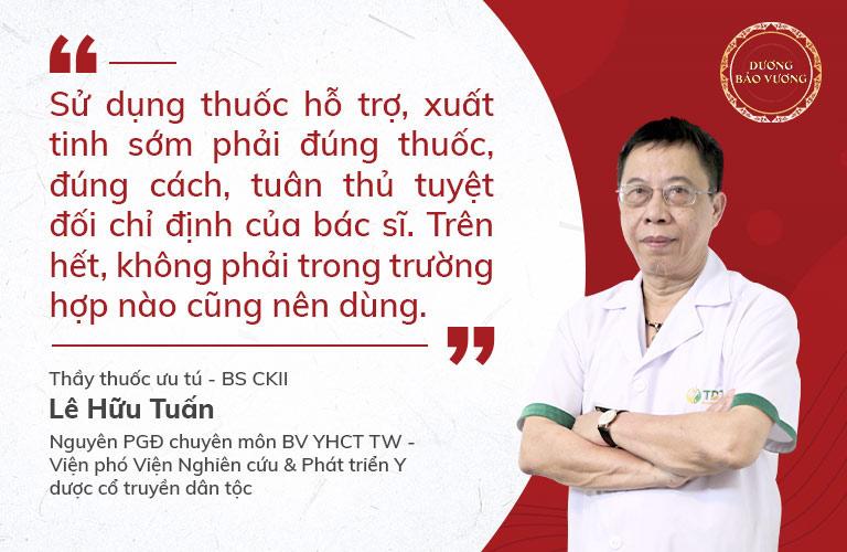 Bác sĩ Lê Hữu Tuấn cảnh bảo khi sử dụng các loại thuốc hỗ trợ điều trị xuất tinh sớm